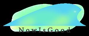 NowIsGood